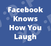 Facebook Knows How You Laugh